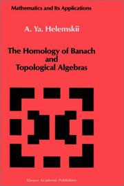 Cover of: The Homology of Banach and Topological Algebras | A.Y. Helemskii