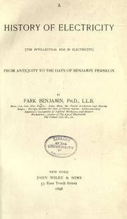 Cover of: A history of electricity (the intellectual rise in electricity) from antiquity to the days of Benjamin Franklin