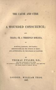 Cover of: The cause and cure of a wounded conscience ; and, Triana; or, A threefold romanza ..