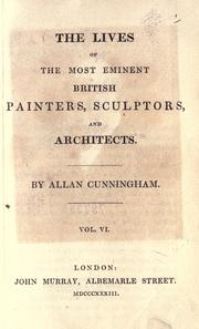 Cover of: The lives of the most eminent British painters, sculptors, and architects