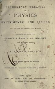 Cover of: Elementary treatise on physics: experimental and applied, for the use of schools and colleges