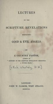 Cover of: Lectures on the Scripture revelations respecting good & evil angels