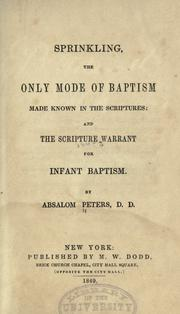 Cover of: Sprinkling, the only mode of baptism made known in the scriptures