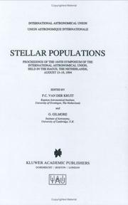 Cover of: Stellar populations: proceedings of the 164th Symposium of the International Astronomical Union, held in the Hague, the Netherlands, August 15-19, 1994