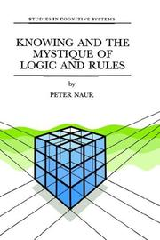 Cover of: Knowing and the mystique of logic and rules