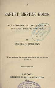 Cover of: A Baptist meeting-house: the staircase to the old faith; the open door to the new