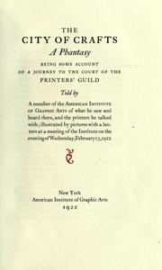 Cover of: The city of crafts: a phantasy : being some account of a journey to the Court of the Printers' Guild