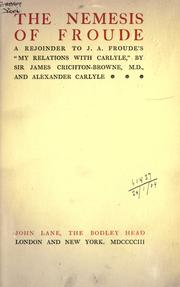 Cover of: The Nemesis of Froude, a rejoinder to J.A. Froude's My relations with Carlyle