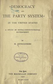 Cover of: Democracy and the party system in the United States | Ostrogorski, M.