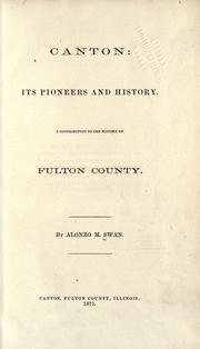 Cover of: Canton; its pioneers and history by A. M. Swan