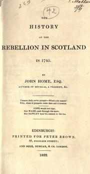 Cover of: The history of the rebellion in Scotland in 1745