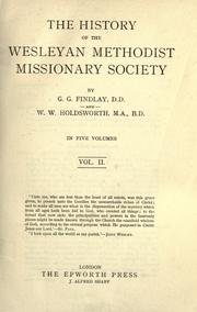 The history of the Wesleyan Methodist Missionary Society by George G. Findlay
