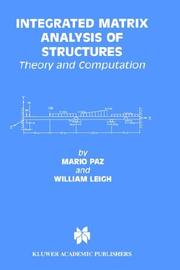 Integrated Matrix Analysis of Structures - Theory and Computation (Kluwer International Series in Engineering & Computer Science) by Mario Paz, William Leigh
