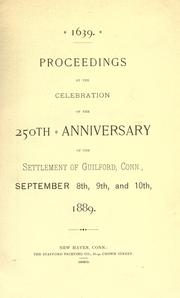 Cover of: Proceedings at the celebration of the 250th anniversary of the settlement of Guilford, Conn