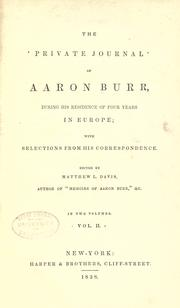 Cover of: The private journal of Aaron Burr, during his residence of four years in Europe