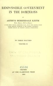 Cover of: Responsible government in the dominions by Arthur Berriedale Keith