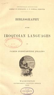 Bibliography of the Iroquoian languages by James Constantine Pilling