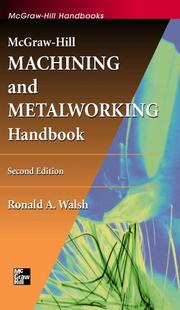 McGraw-Hill machining and metalworking handbook by Ronald A. Walsh