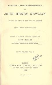 Cover of: Letters and correspondence during his life in the English Church, with a brief autobiography: Edited, at Cardinal Newman's request