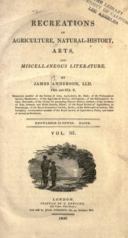 Recreations in agriculture, natural-history, arts, and miscellaneous literature by James Anderson