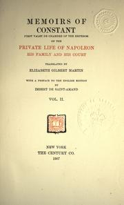 Cover of: Memoirs of Constant, first valet de chambre of the emperor, on the private life of Napoleon, his family and his court