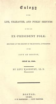Cover of: Eulogy on the life, character, and public services of the late ex-President Polk