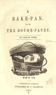 Cover of: A bake-pan for the dough-faces