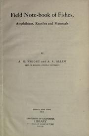 Cover of: Field note-book of fishes, amphibians, reptiles and mammals, by A.H. Wright and A.A. Allen