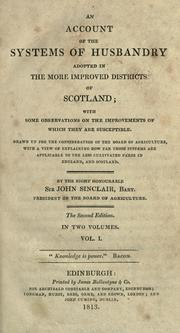 Cover of: An account of the systems of husbandry adopted in the more improved districts of Scotland ..