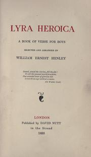 Cover of: Lyra heroica: a book of verse for boys, sel. and arranged by William Ernest Henley
