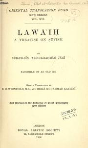Cover of: Lawa'ih, a treatise on Sufism, with a translation by E.H. Whinfield, and Mirza Muhammad Kazvini, and pref. on the influence of Greek philosophy upon Sufism