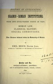 Cover of: History of civilization: Graeco-Roman institutions: from anti-evolutionist points of view; Roman law, classical slavery, social conditions.  Four lectures delivered before the University of Oxford.