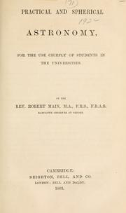Cover of: Practical and spherical astronomy, for the use chiefly of students in the universities