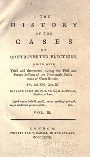 The history of the cases of controverted elections by Sylvester Douglas Baron Glenbervie