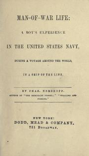 Cover of: Man-of-war life: a boy's experience in the United States Navy, during a voyage around the world, in a ship of the line