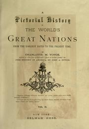 Cover of: A pictorial history of the world's great nations, from the earliest dates to the present time. | Charlotte Mary Yonge