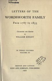 Cover of: Letters of the Wordsworth family from 1787 to 1855: Collected and edited by William Knight.