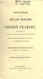 Discourse on the life and character of George Peabody by S. Teackle Wallis