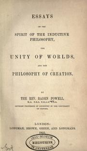 Essays on the spirit of the inductive philosophy, the unity of worlds and the philosophy of creation by Baden Powell