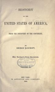 History of the United States of America, from the discovery of the continent [to 1789] by Bancroft, George