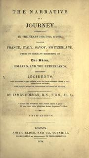 Cover of: The narrative of a journey, undertaken in the years 1819, 1820 & 1821, through France, Italy, Savoy, Switzerland, parts of Germany bordering on the Rhine, Holland, and the Netherlands