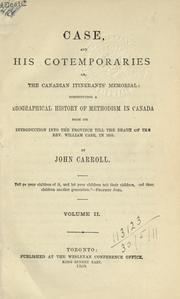Cover of: Case and his cotemporaries, or, The Canadian itinerant's memorial by Carroll, John