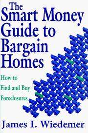 Cover of: The smart money guide to bargain homes | James I. Wiedemer