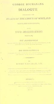 Cover of: Dialogue concerning the rights of the crown of Scotland