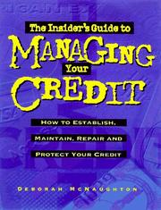 Cover of: The Insider's Guide to Managing Your Credit: How to Establish, Maintain, Repair and Protect Your Credit