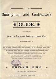 The quarryman and contractor's guide by Kirk, Arthur.