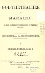 Cover of: God the teacher of mankind, or, Popular Catholic theology, apologetical, dogmatical, moral, liturgical, pastoral, and ascetical by Michael Müller