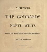 Cover of: A memoir of the Goddards of North Wilts: compiled from ancient records, registers, and family papers
