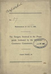 Cover of: The dangers involved in the propaganda instituted by the Interstate commerce commission