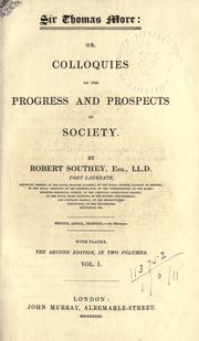 Cover of: Sir Thomas More: or, Colloquies on the progress and prospects of society.